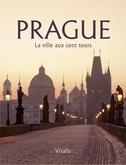 Prague - La ville aux cent tours