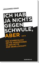 Ich hab ja nichts gegen Schwule, aber ...
