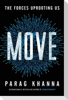 Move: The Forces Uprooting Us and Shaping Humanity's Destiny