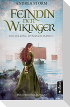 Feindin der Wikinger. Die Jelling-Dynastie Band 1