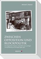 Zwischen Opposition und Blockpolitik
