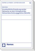 Grundrechtliche Einordnung sozialer Netzwerke vor dem Hintergrund des Netzwerkdurchsetzungsgesetzes (NetzDG)