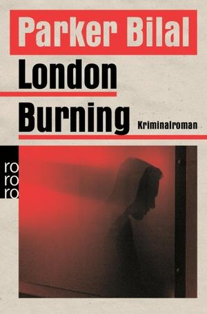Parker Bilal / Ulrike Thiesmeyer. London Burning.