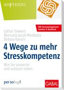 4 Wege zu mehr Stresskompetenz