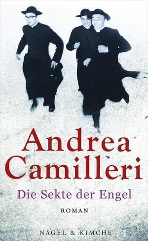 Andrea Camilleri / Annette Kopetzki. Die Sekte der Engel - Roman. Nagel & Kimche, 2013.