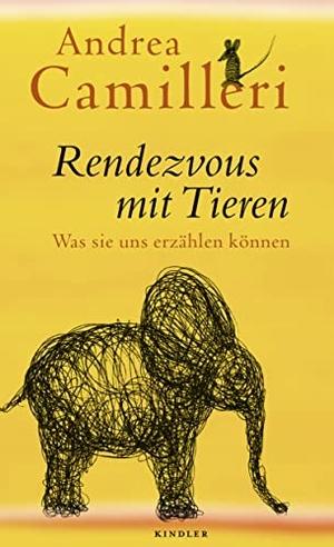 Camilleri, Andrea. Rendezvous mit Tieren - Was sie uns erzählen können. Kindler Verlag, 2021.