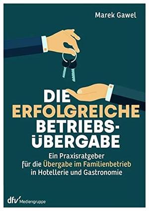 Gawel, Marek. Die erfolgreiche Betriebsübergabe - Ein Praxisratgeber für die Übergabe im Familienbetrieb in Hotellerie und Gastronomie. Deutscher Fachverlag, 2021.