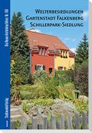 Welterbesiedlungen Gartenstadt Falkenberg / Schillerpark-Siedlung