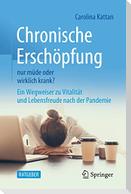 Chronische Erschöpfung - nur müde oder wirklich krank?