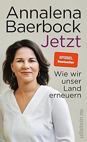 Baerbock, Annalena. Jetzt - Wie wir unser Land erneuern. Ullstein Verlag GmbH, 2021.