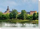 Mannheims Kirchen (Tischkalender 2022 DIN A5 quer)