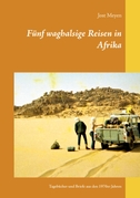 Fünf waghalsige Reisen in Afrika