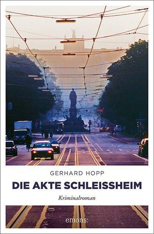 Hopp, Gerhard. Die Akte Schleißheim - Kriminalrom