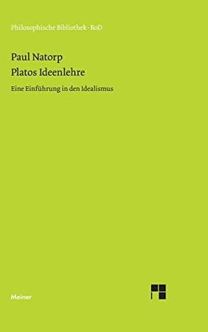 Paul Natorp. Platos Ideenlehre - Eine Einführung