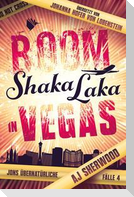 Boom Shaka Laka in Vegas