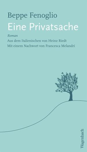 Fenoglio, Beppe. Eine Privatsache - Mit einem Nachwort von Francesca Melandri. Wagenbach Klaus GmbH, 2021.