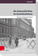 Die Universität Wien im Austrofaschismus