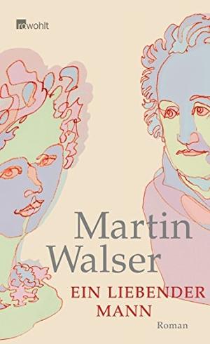 Martin Walser. Ein liebender Mann. Rowohlt, 2008.