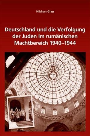 Hildrun Glass. Deutschland und die Verfolgung der Juden im rumänischen Machtbereich 1940-1944. De Gruyter Oldenbourg, 2014.