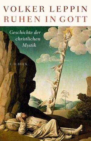 Leppin, Volker. Ruhen in Gott - Geschichte der christlichen Mystik. Beck C. H., 2021.