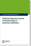 Politische Migrationsmotive Türkeistämmiger in Nordrhein-Westfalen