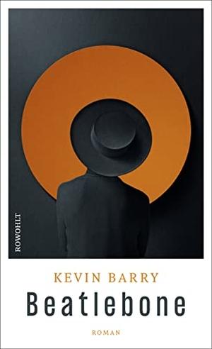 Kevin Barry / Bernhard Robben. Beatlebone. Rowohlt