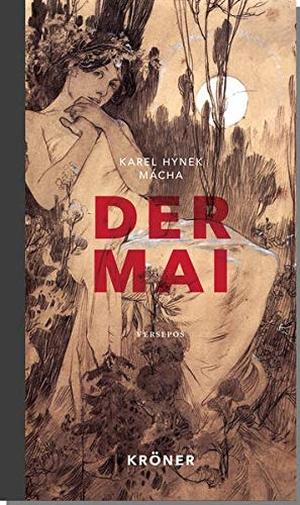Mácha, Karel Hynek. Der Mai - Versepos. Kroener A