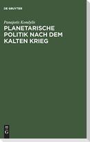 Planetarische Politik nach dem Kalten Krieg