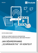 """Jan Böhmermanns """"Schmähkritik"""" im Kontext. Satire als künstlerische Intervention zwischen politischem Kalkül und Kunstfreiheit"""