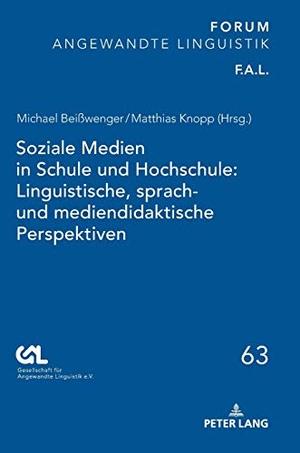 Michael Beißwenger / Matthias Knopp. Soziale Medien in Schule und Hochschule: Linguistische, sprach- und mediendidaktische Perspektiven. Peter Lang GmbH, Internationaler Verlag der Wissenschaften, 2019.