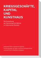 Kriegsgeschäfte, Kapital und Kunsthaus