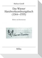 Das Wiener Handwerksordnungsbuch (1364-1555)