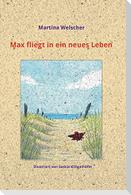 Max fliegt in ein neues Leben