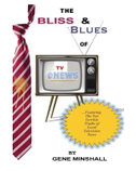 The Bliss & Blues of TV News