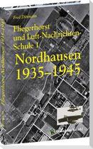 Fliegerhorst und Luft-Nachrichten-Schule 1 Nordhausen 1935 -1945