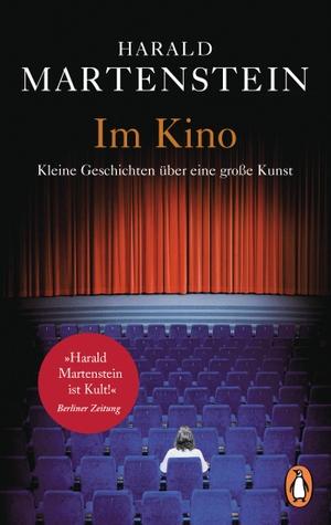 Harald Martenstein. Im Kino - Kleine Geschichten über eine große Kunst. Penguin, 2018.