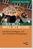 Cyber Valley - Unfall des Wissens