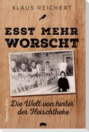 """""""Esst mehr Worscht"""" - Die Welt von hinter der Fleischtheke"""