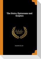The Stoics, Epicureans and Sceptics