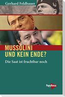 Mussolini und kein Ende?