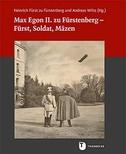 Max Egon II. zu Fürstenberg - Fürst, Soldat, Mäzen