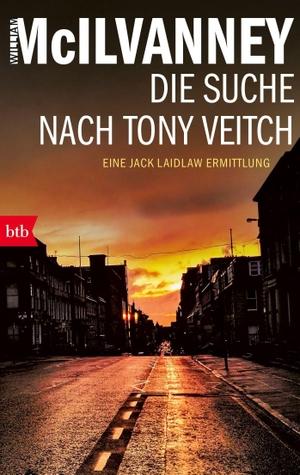 William McIlvanney / Conny Lösch. Die Suche nach Tony Veitch - Eine Jack Laidlaw Ermittlung. btb, 2017.