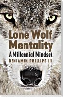 Lone Wolf Mentality