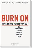 Burn On: Immer kurz vorm Burn Out