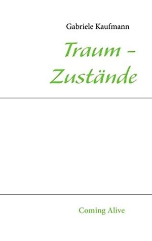 Kaufmann, Gabriele. Traum - Zustände - Coming Ali