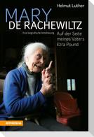 Mary de Rachewiltz - Auf der Seite meines Vaters Ezra Pound