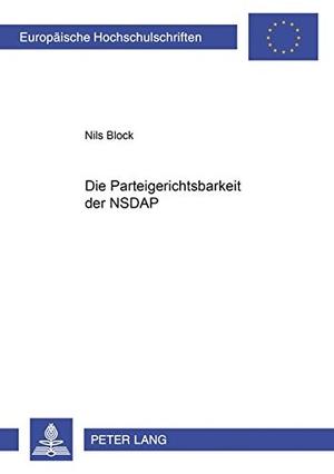 Block, Nils. Die Parteigerichtsbarkeit der NSDAP. Lang, Peter GmbH, 2002.