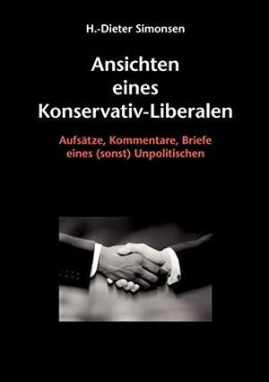 Simonsen, H. -Dieter. Ansichten eines Konservativ-