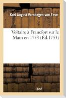 Voltaire À Francfort Sur Le Main En 1753