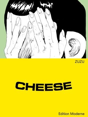 Zuzu. Cheese. Edition Moderne, 2021.